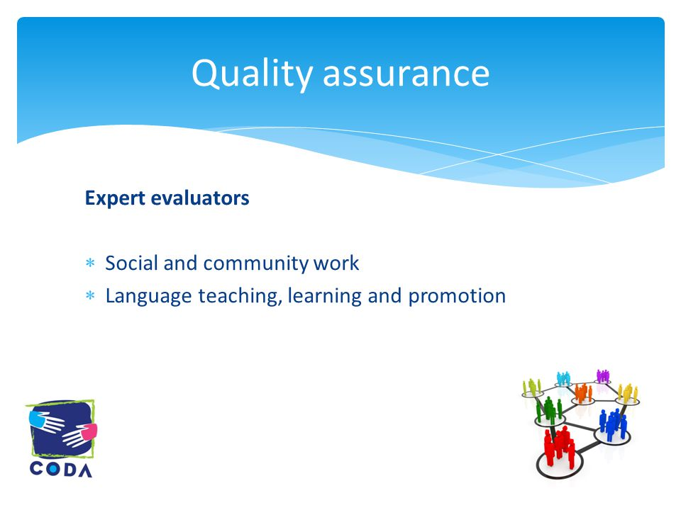 Quality assurance Expert evaluators  Social and community work  Language teaching, learning and promotion