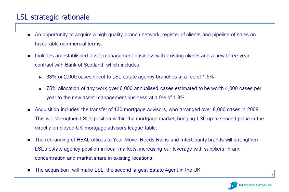 5 Principal terms of the acquisition Acquisition of the entire share capital of HEAL from Bank of Scotland (BoS) for £1.