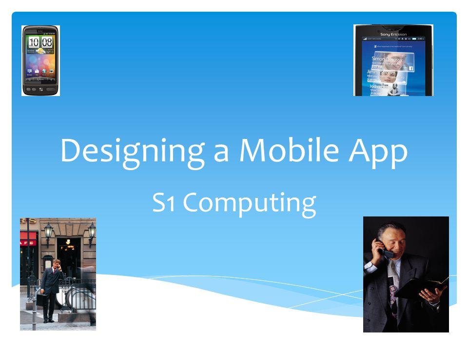 Designing a Mobile App S1 Computing