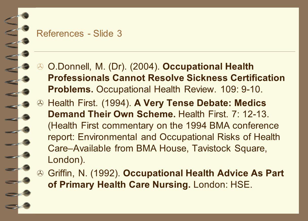 References - Slide 3  O.Donnell, M. (Dr). (2004).