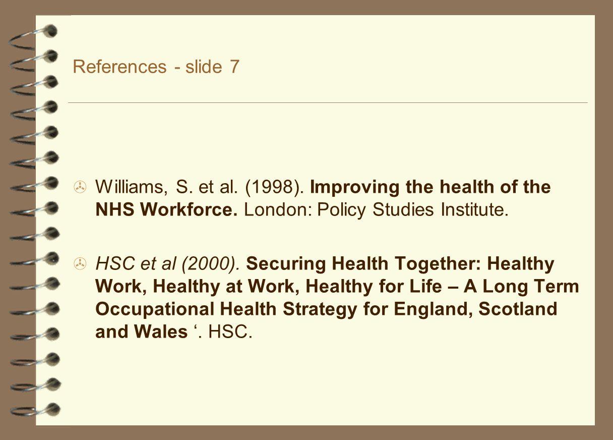 References - slide 7  Williams, S. et al. (1998).