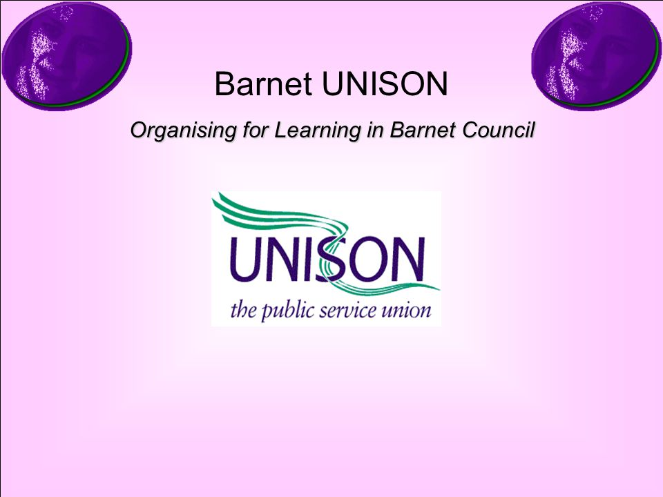 www.skills4schools.org.uk Barnet UNISON Organising for Learning in Barnet Council