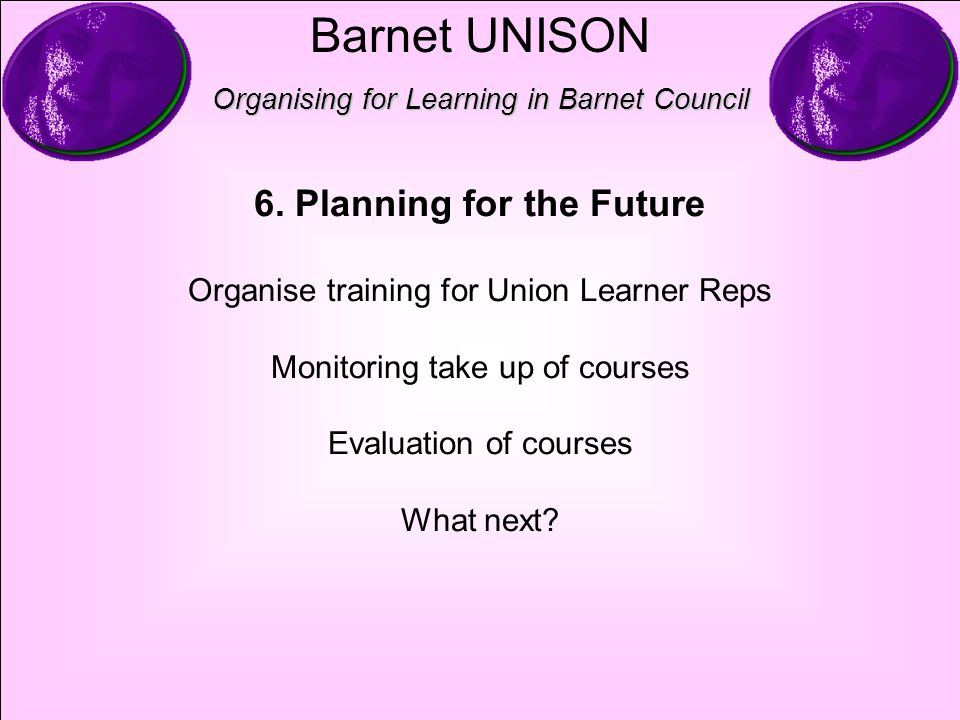 Barnet UNISON Organising for Learning in Barnet Council 6.