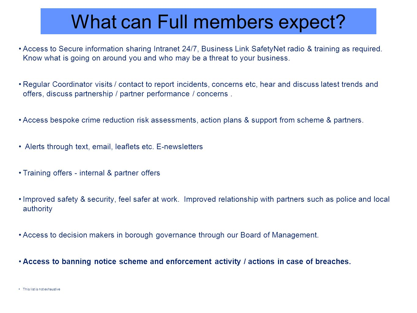 What can Full members expect? Access to Secure information sharing Intranet 24/7, Business Link SafetyNet radio & training as required. Know what is g