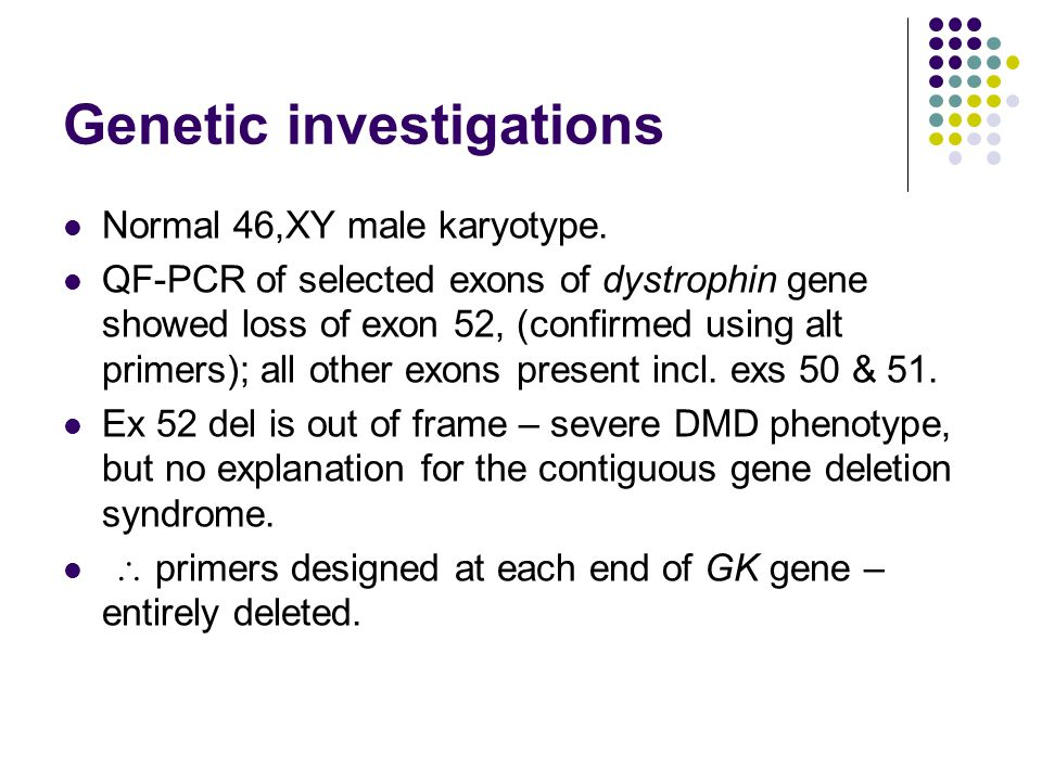 Genetic investigations Normal 46,XY male karyotype.