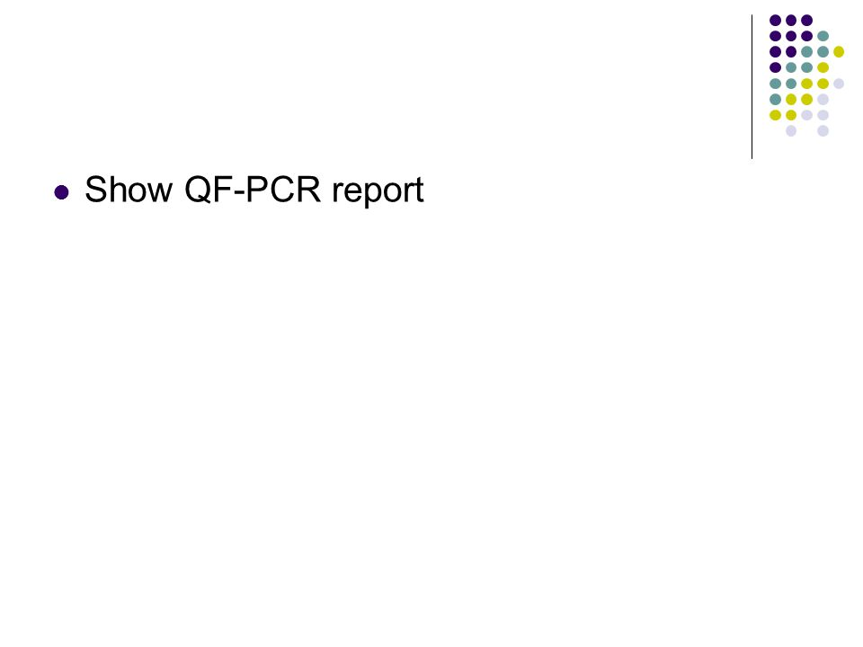 Show QF-PCR report