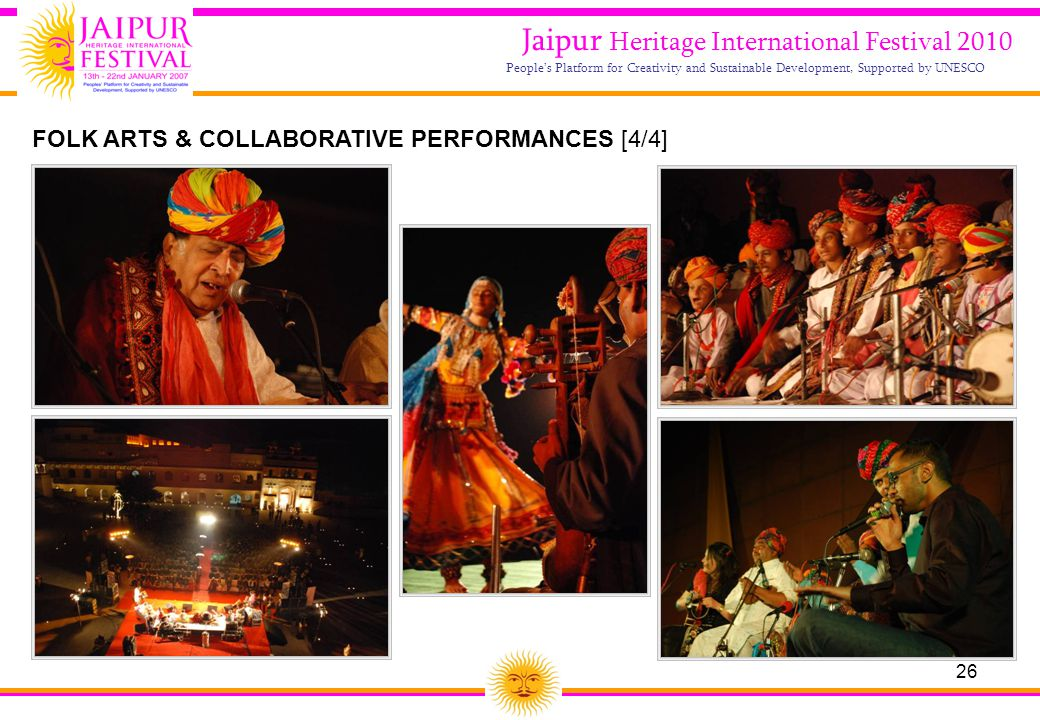 26 Jaipur Heritage International Festival 2010 People's Platform for Creativity and Sustainable Development, Supported by UNESCO FOLK ARTS & COLLABORA