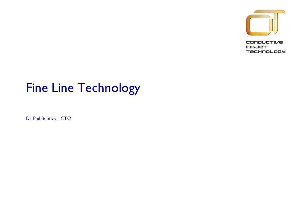 Fine Line Technology Dr Phil Bentley - CTO