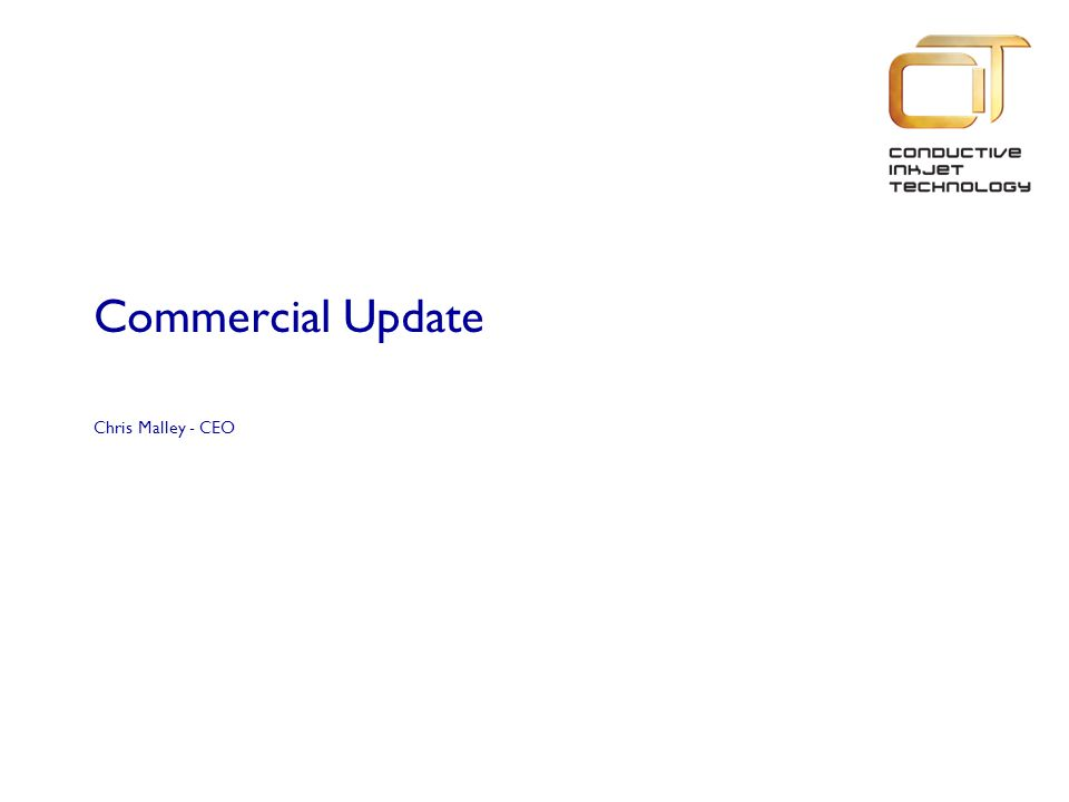 Commercial Update Chris Malley - CEO