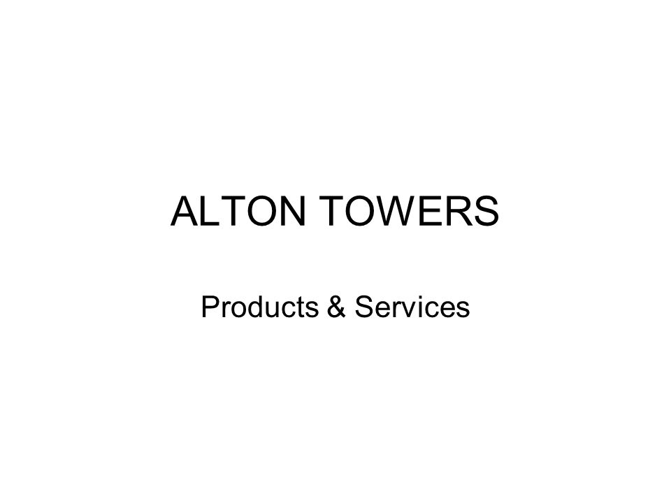 ALTON TOWERS Products & Services