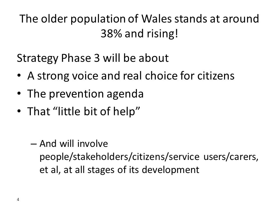 4 The older population of Wales stands at around 38% and rising.