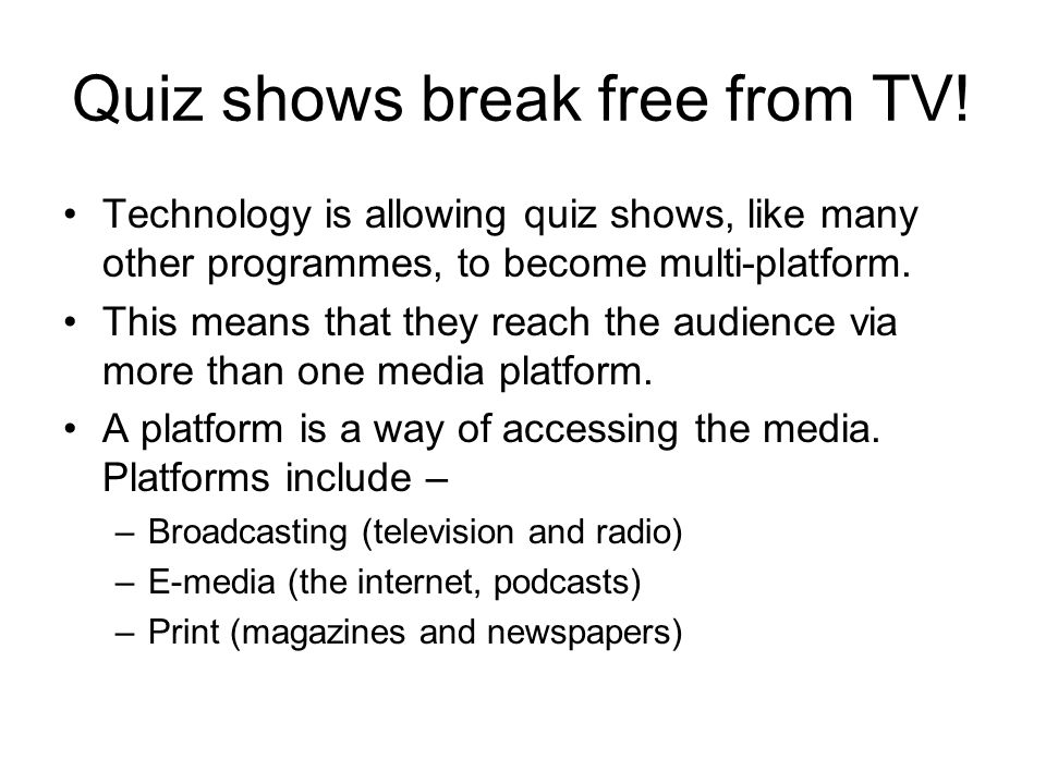 Quiz shows break free from TV.