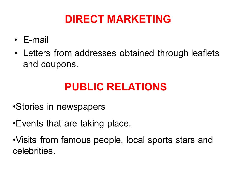 DIRECT MARKETING E-mail Letters from addresses obtained through leaflets and coupons.