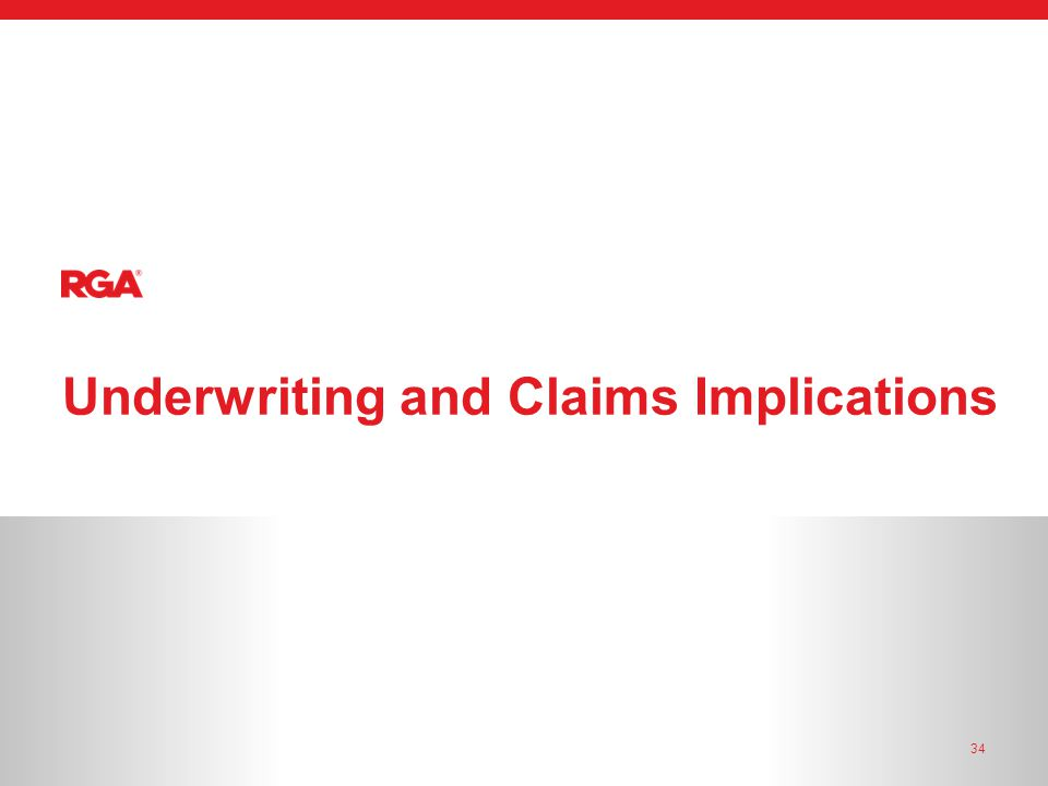 34 Underwriting and Claims Implications