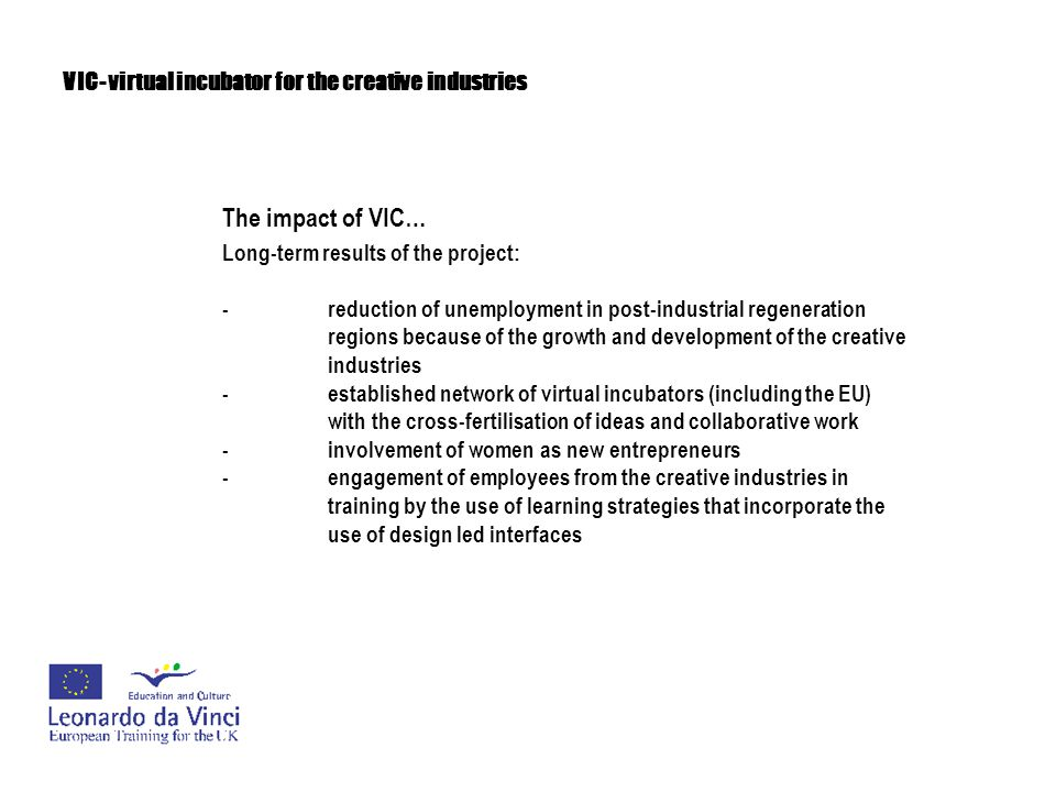 VIC- virtual incubator for the creative industries The way forward…