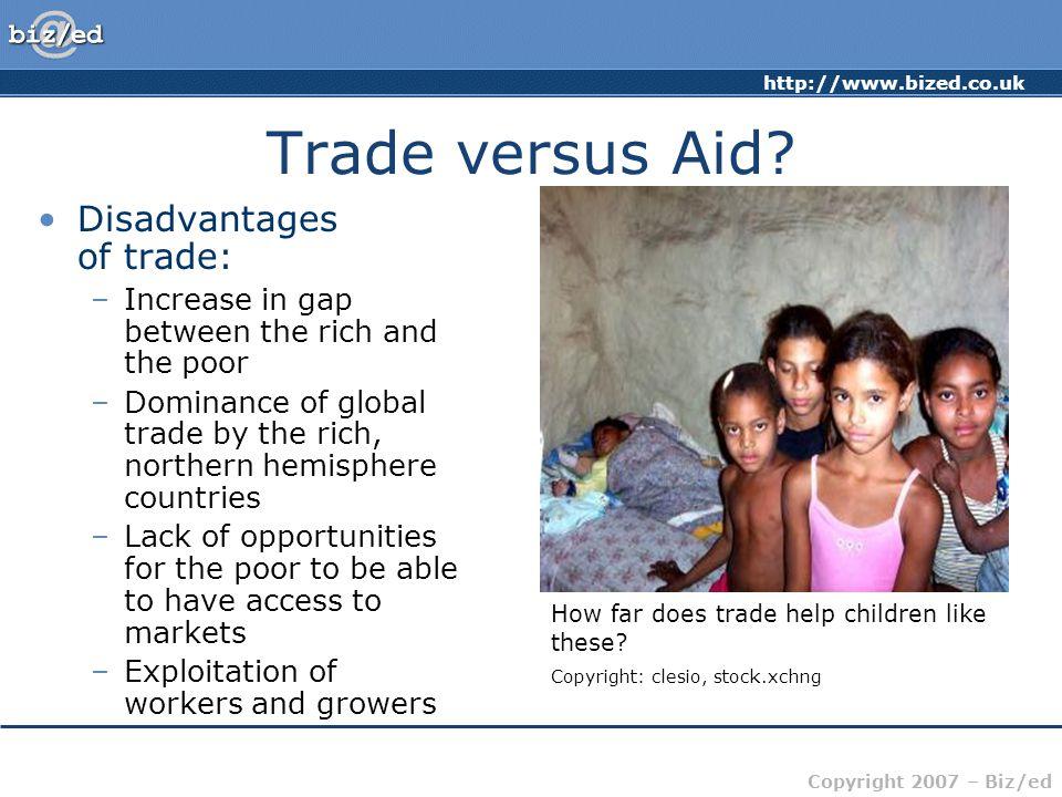 http://www.bized.co.uk Copyright 2007 – Biz/ed Trade versus Aid.