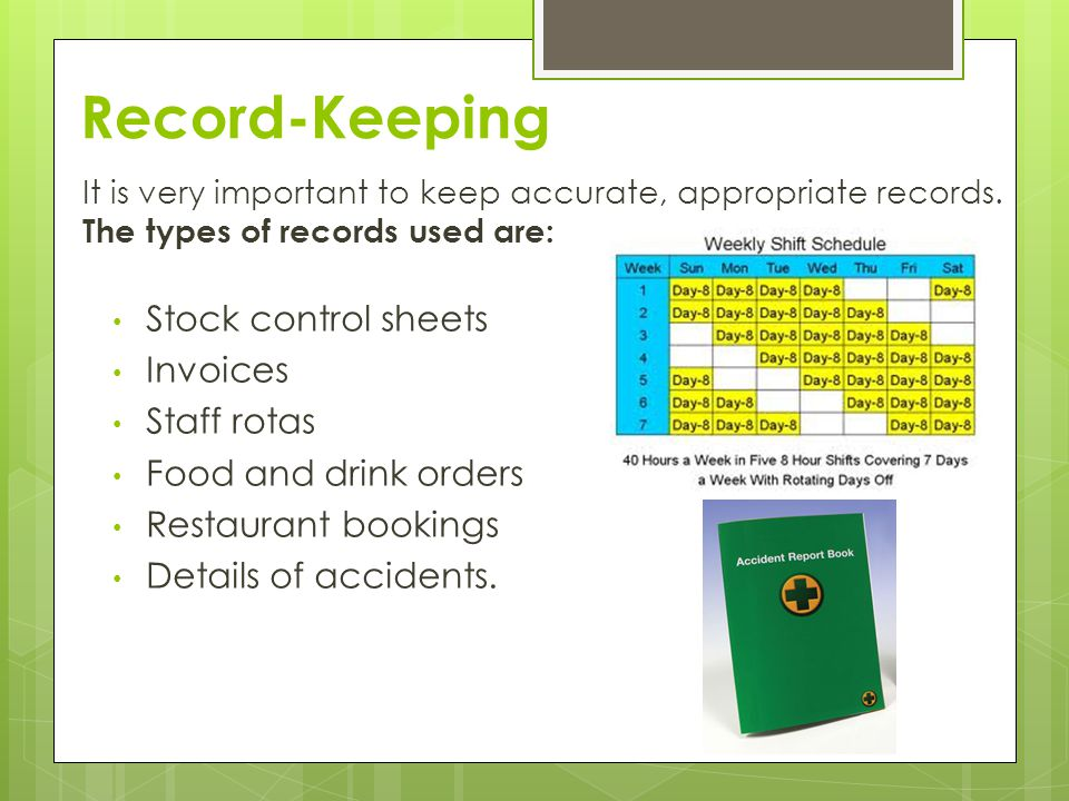 Record-Keeping It is very important to keep accurate, appropriate records.