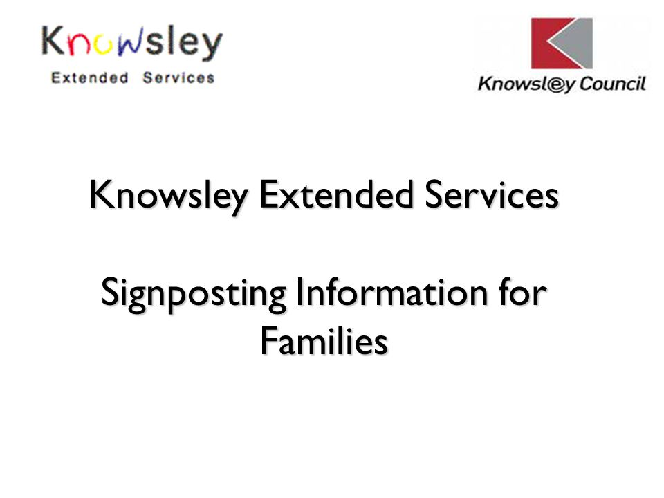 Knowsley Extended Services Signposting Information for Families