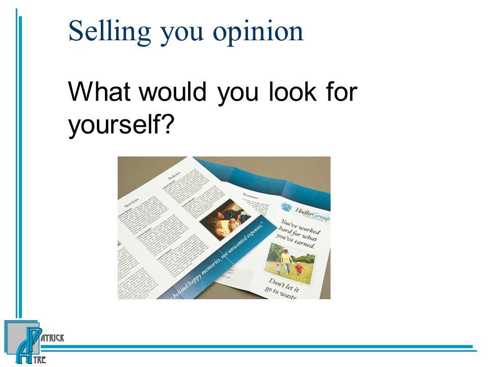 Selling you opinion What would you look for yourself