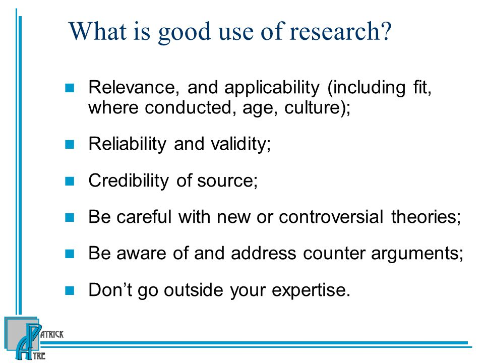 What is good use of research.