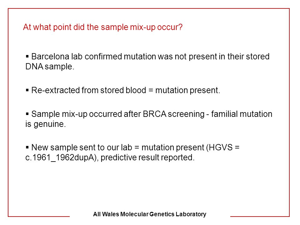  Barcelona lab confirmed mutation was not present in their stored DNA sample.