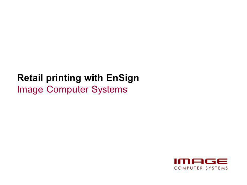 Retail printing with EnSign Head Office Promotions with EnSign
