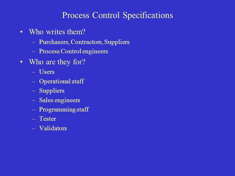 Process Control Specifications Who writes them.