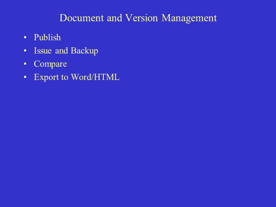 Document and Version Management Publish Issue and Backup Compare Export to Word/HTML
