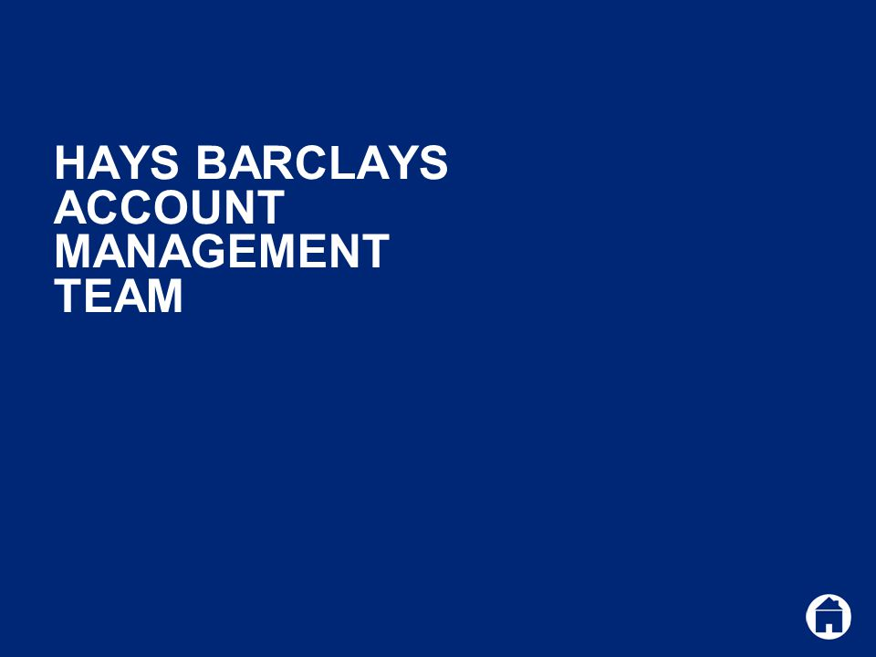 HAYS BARCLAYS ACCOUNT MANAGEMENT TEAM