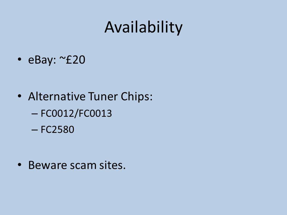 Availability eBay: ~£20 Alternative Tuner Chips: – FC0012/FC0013 – FC2580 Beware scam sites.