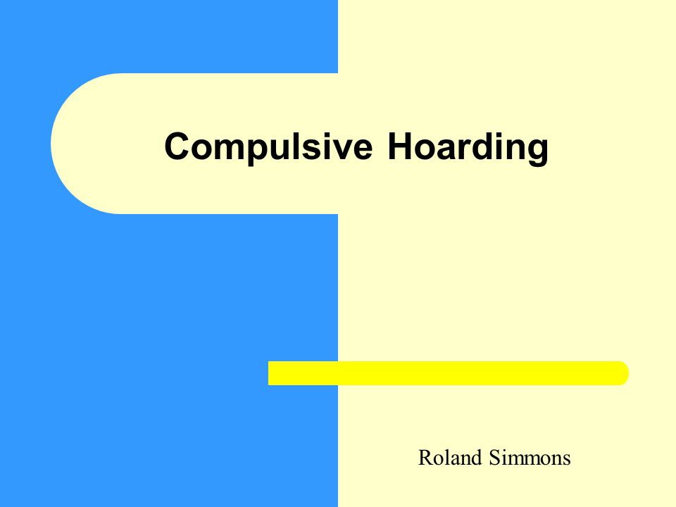 Compulsive Hoarding Roland Simmons