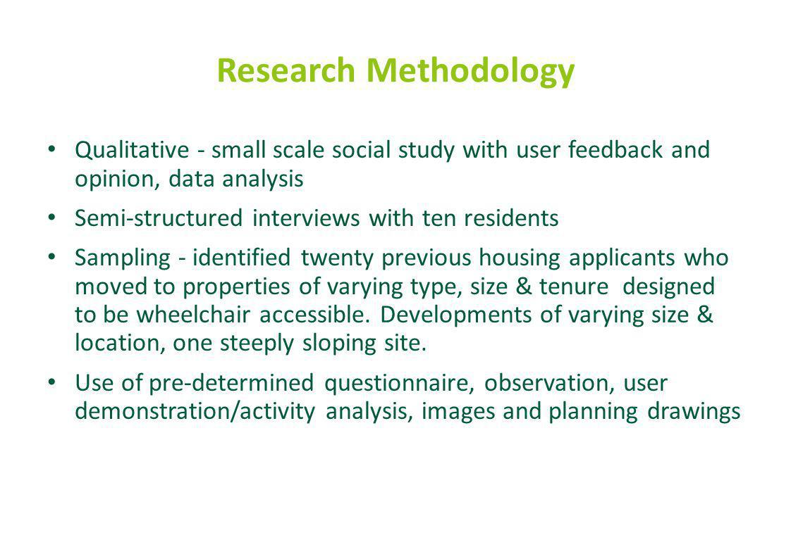 Recommendations for Future Need for larger, evidence based studies which involve a wide range of users and adopt a variety of methods including anthropometric and ergonomic data.
