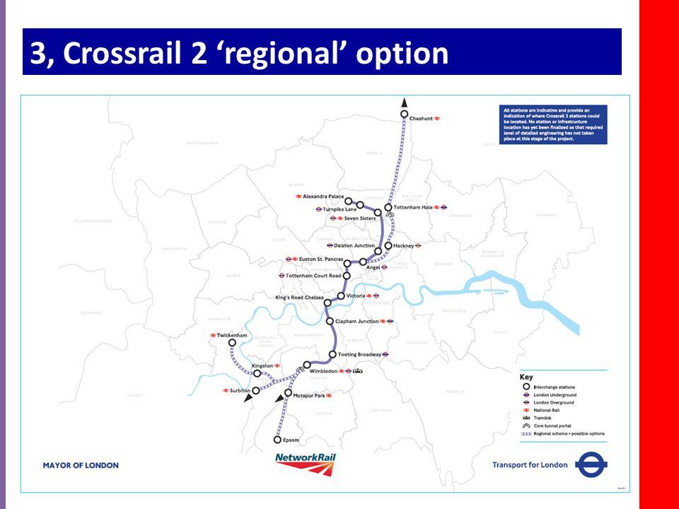 3, Crossrail 2 'regional' option