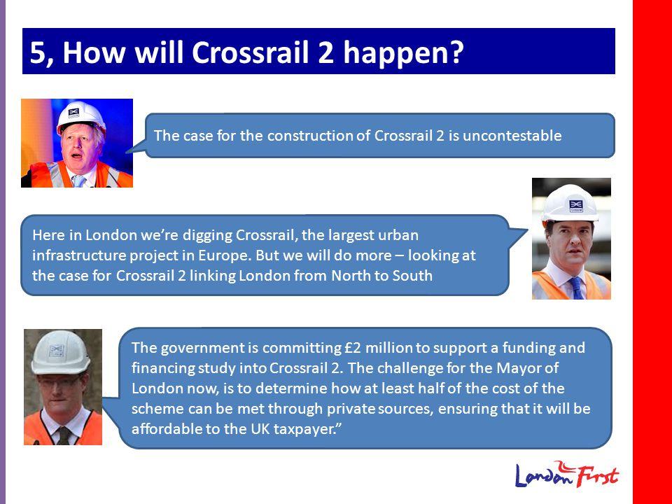 5, How will Crossrail 2 happen.