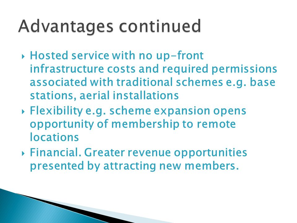  Hosted service with no up-front infrastructure costs and required permissions associated with traditional schemes e.g.