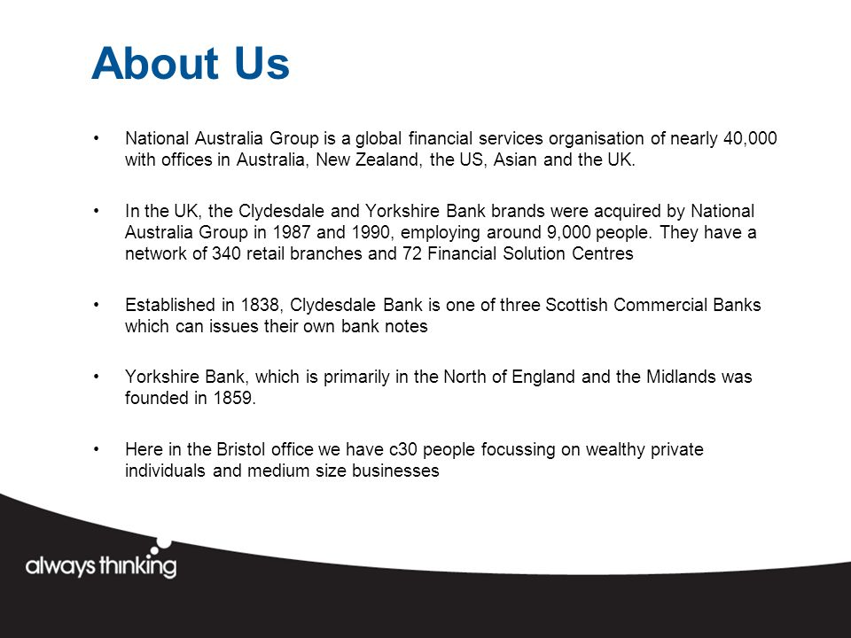 About Us National Australia Group is a global financial services organisation of nearly 40,000 with offices in Australia, New Zealand, the US, Asian and the UK.