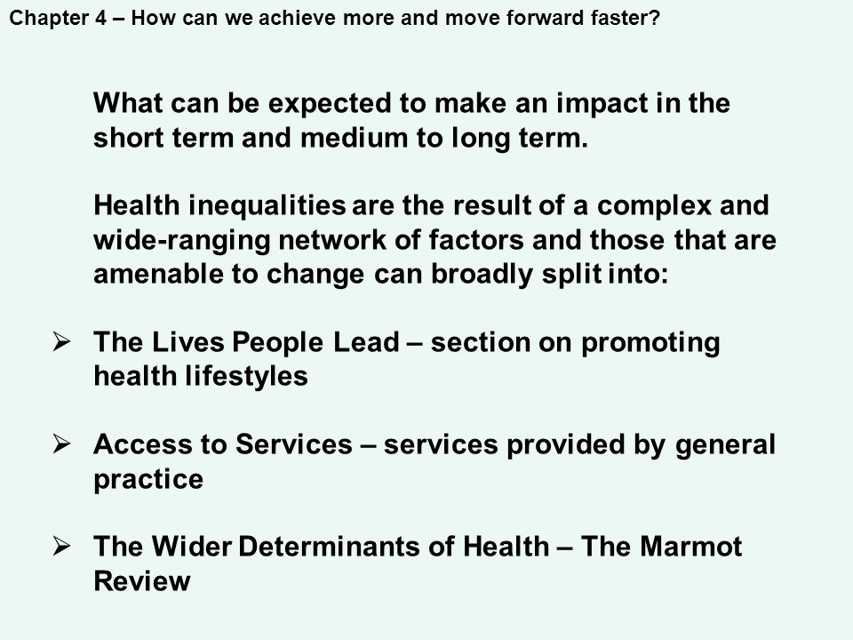 Chapter 4 – How can we achieve more and move forward faster? What can be expected to make an impact in the short term and medium to long term. Health