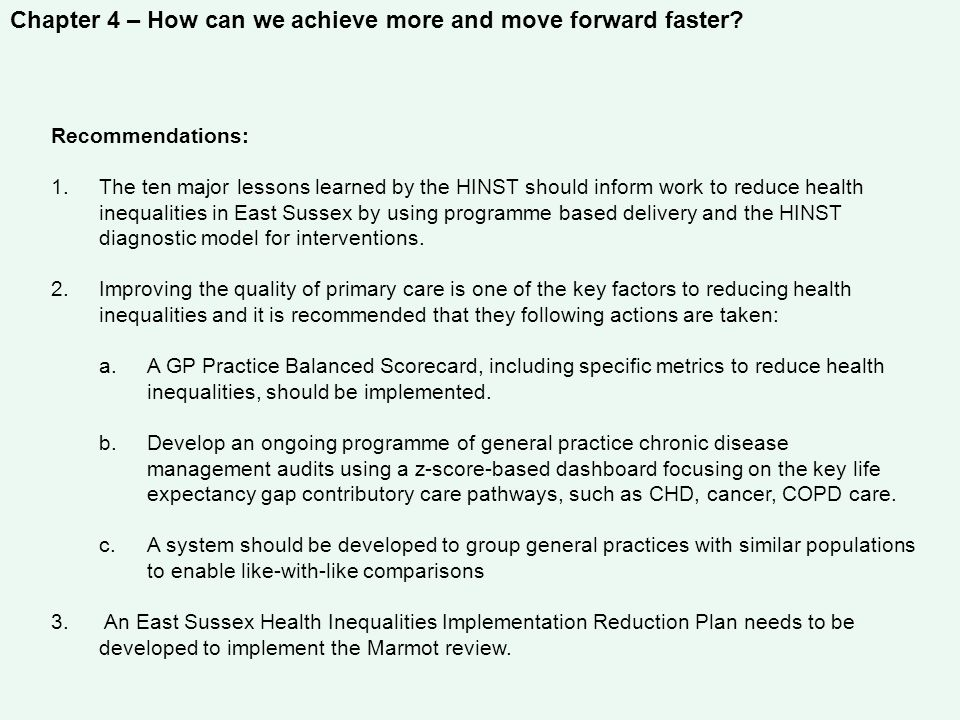 Chapter 4 – How can we achieve more and move forward faster? Recommendations: 1.The ten major lessons learned by the HINST should inform work to reduc