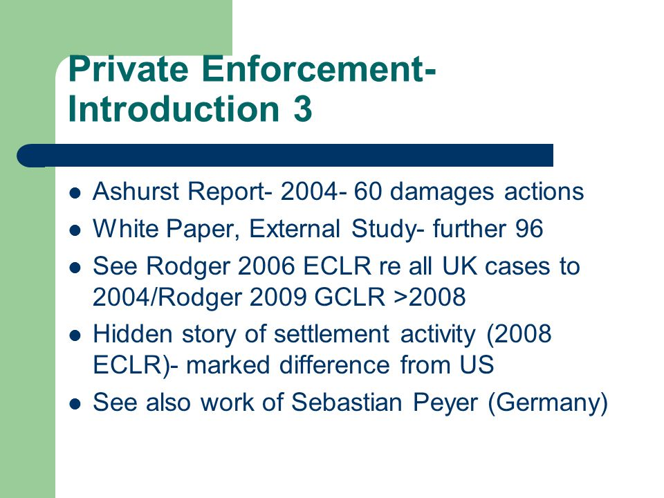 Empirical work in competition law Work on compliance in 2000 and 2005- and study of compliance following OFT infringement action- 2007/2008 Quantitative private enforcement research re UK litigation and Article 234 project Looking at settlements:- 'Private Enforcement of Competition Law, The Hidden Story..' [2008] ECLR 96 'Why not court?: A study of Follow-on Actions in the UK?' Journal of Antitrust Enforcement (2013)1-28