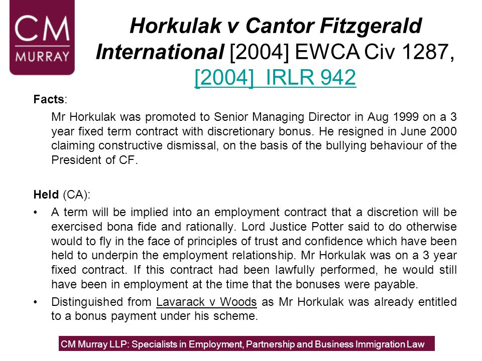 Facts: Mr Horkulak was promoted to Senior Managing Director in Aug 1999 on a 3 year fixed term contract with discretionary bonus. He resigned in June