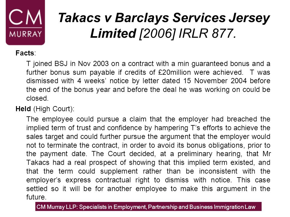 Facts: T joined BSJ in Nov 2003 on a contract with a min guaranteed bonus and a further bonus sum payable if credits of £20million were achieved.