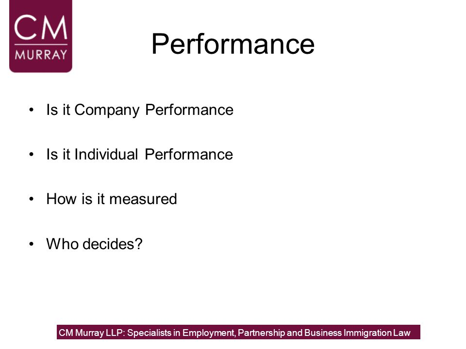 Performance Is it Company Performance Is it Individual Performance How is it measured Who decides.