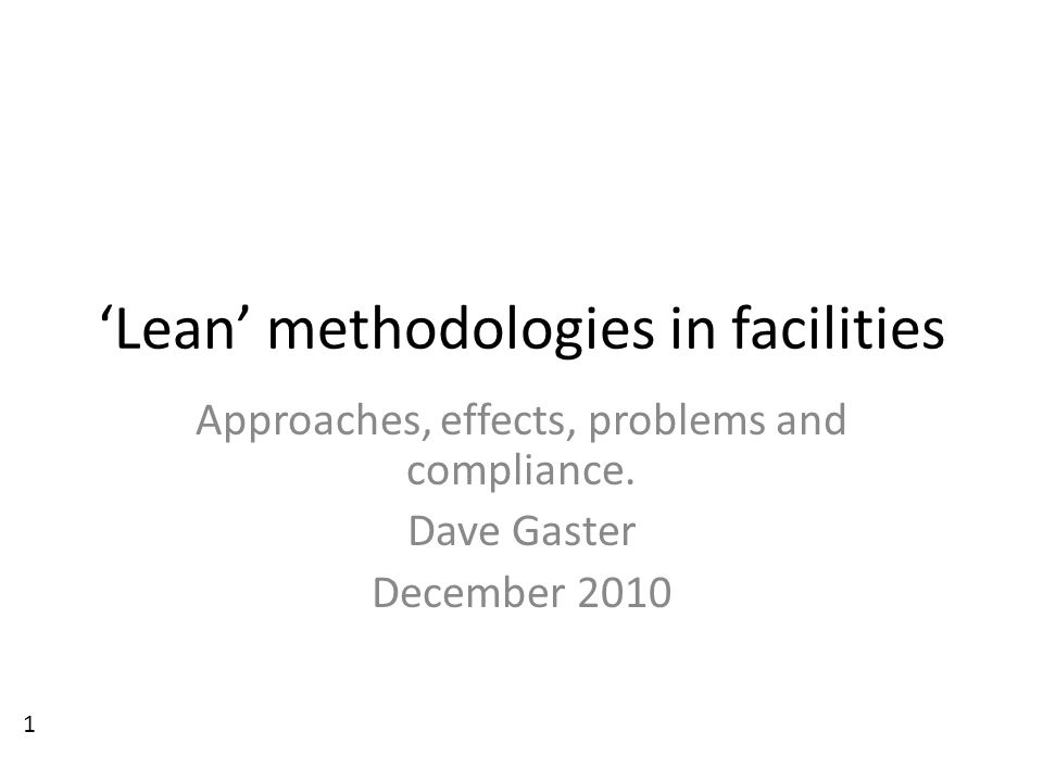 'Lean' methodologies in facilities Approaches, effects, problems and compliance.