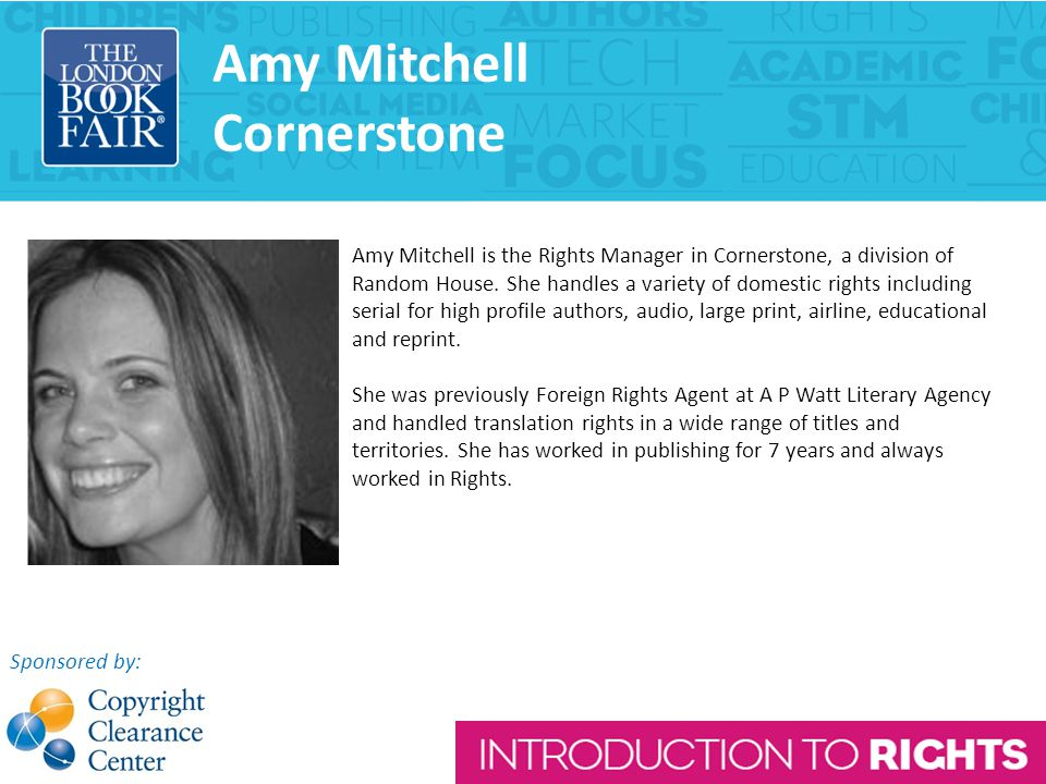 Amy Mitchell Cornerstone Amy Mitchell is the Rights Manager in Cornerstone, a division of Random House.