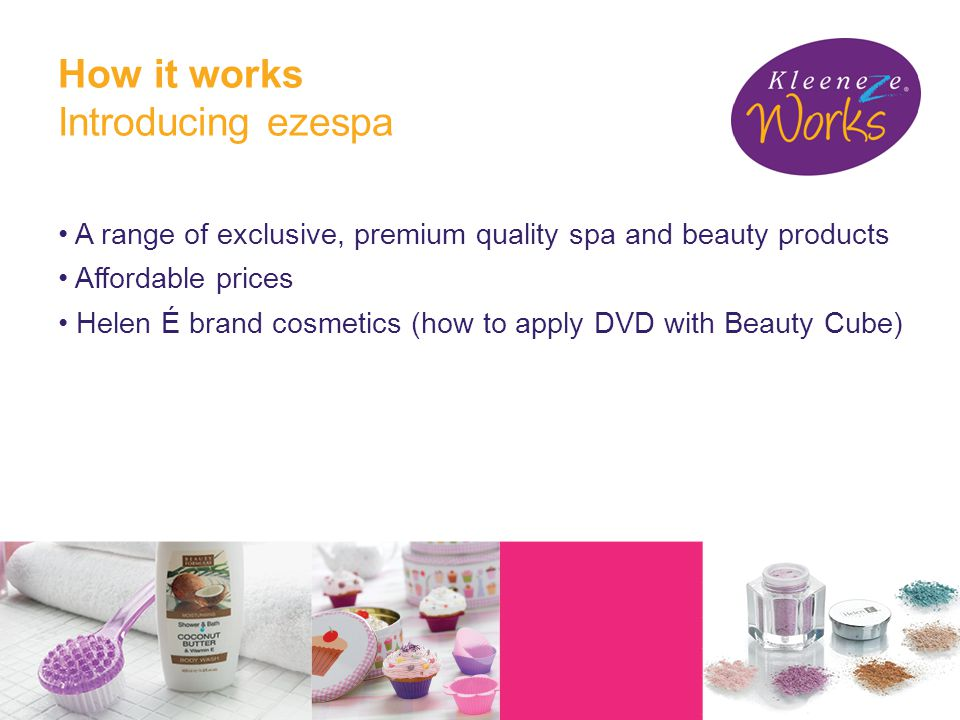How it works Introducing ezespa A range of exclusive, premium quality spa and beauty products Affordable prices Helen É brand cosmetics (how to apply DVD with Beauty Cube)
