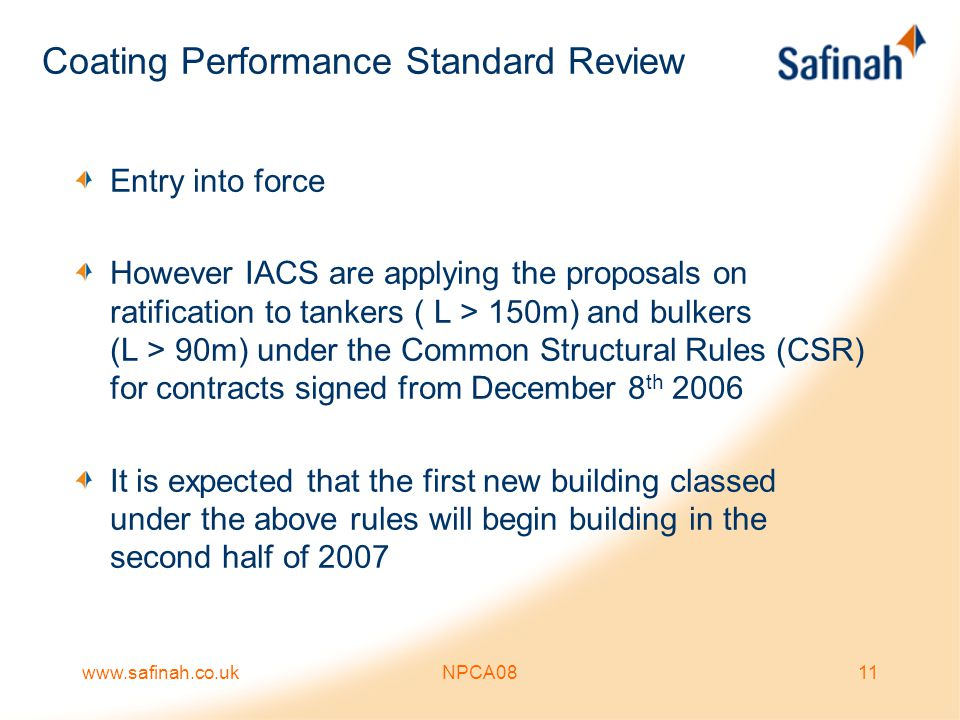 www.safinah.co.ukNPCA0811 Coating Performance Standard Review Entry into force However IACS are applying the proposals on ratification to tankers ( L