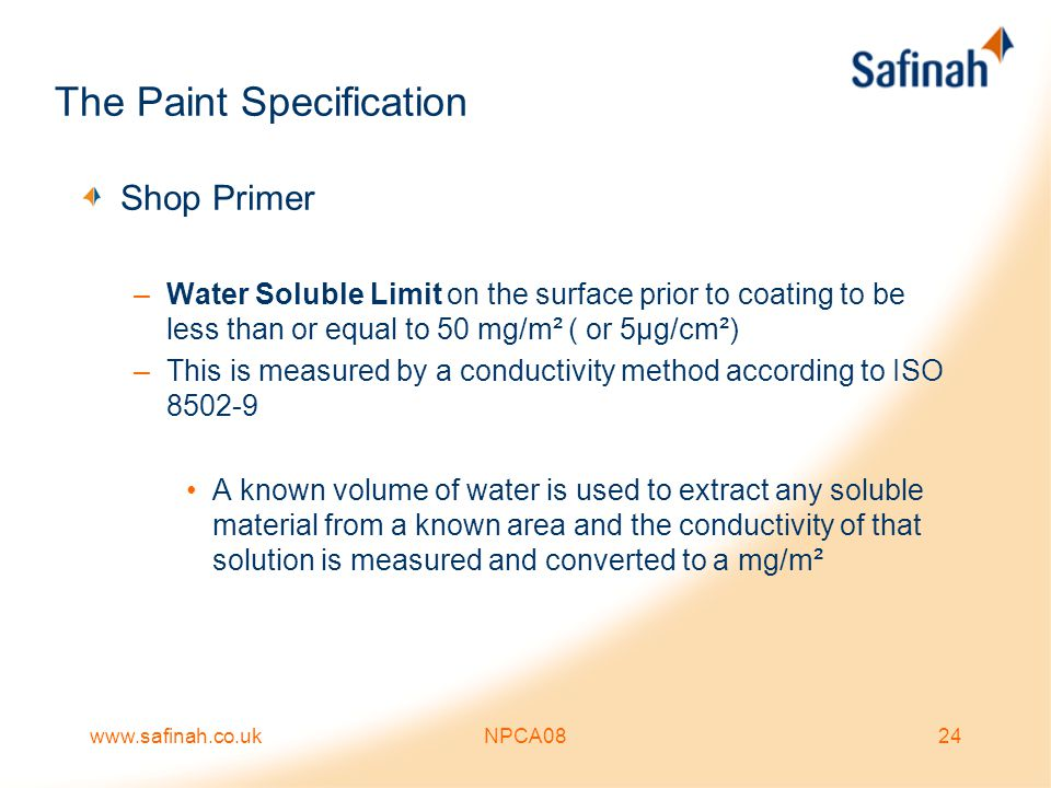 www.safinah.co.ukNPCA0824 The Paint Specification Shop Primer –Water Soluble Limit on the surface prior to coating to be less than or equal to 50 mg/m