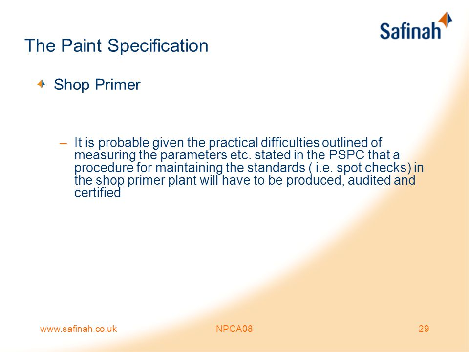 www.safinah.co.ukNPCA0829 The Paint Specification Shop Primer –It is probable given the practical difficulties outlined of measuring the parameters et