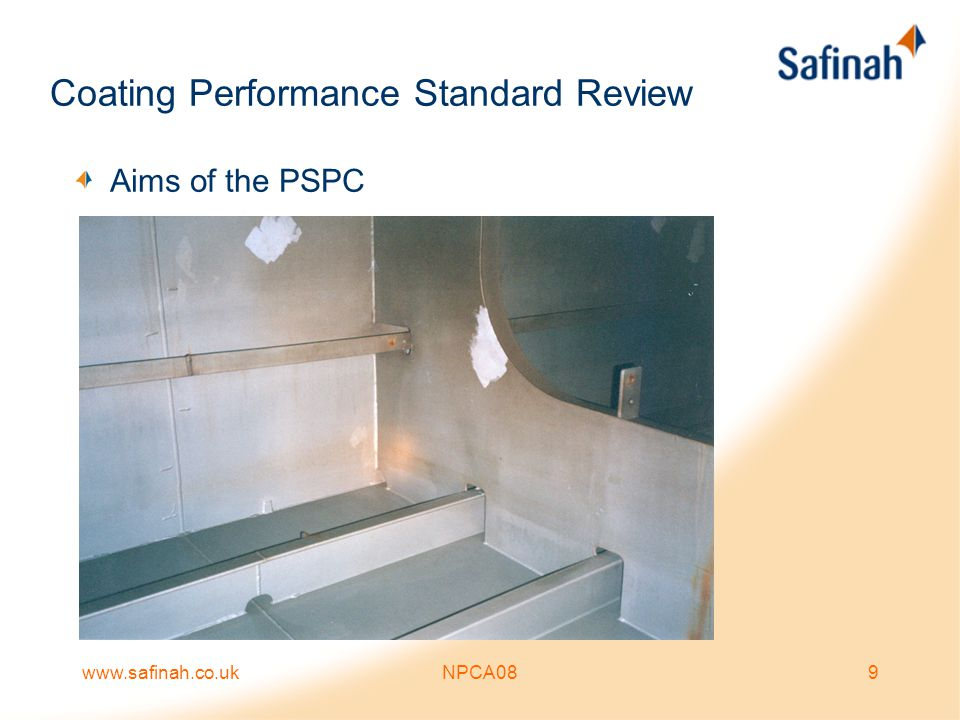 www.safinah.co.ukNPCA0820 The Paint Specification Shop Primer –Four items are defined The standard of surface preparation of the bare steel - determines 'cleanliness' The 'profile' of the steel - determines adhesion The maximum level of water soluble salts on the surface prior to application - determines resistance to blistering The shop primer type (the thickness of shop primer is not specified but will be given on the product technical data sheet)