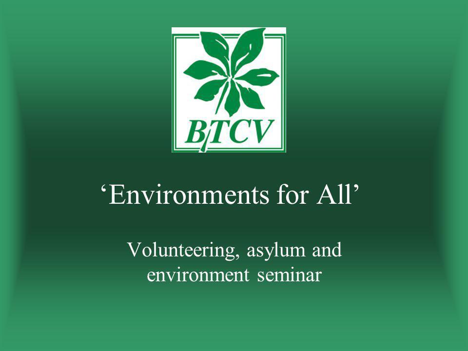 'Environments for All' Volunteering, asylum and environment seminar